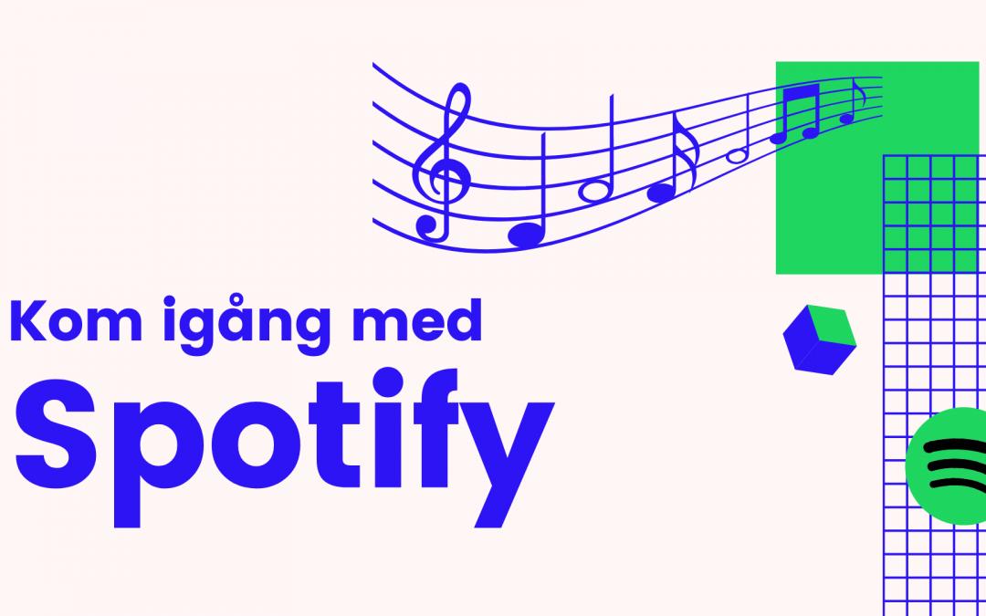 Kom igång med Spotify